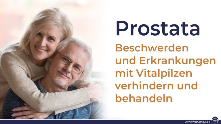 Prostata – Beschwerden und Erkrankungen mit Vitalpilzen verhindern und behandeln
